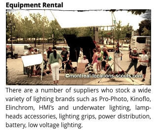 There are a number of suppliers who stock a wide variety of lighting brands such as Pro-Photo, Kinoflo, Elinchrom, HMI�s and underwater lighting, lamp-heads accessories, lighting grips, power distribution, battery, low voltage lighting. Equipment Rental